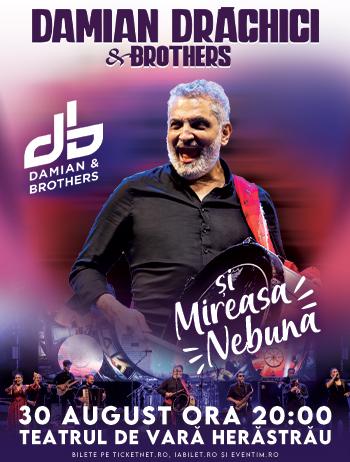 """Damian Drăghici & Brothers prezintă """"Mireasa nebună"""" în concert în București"""